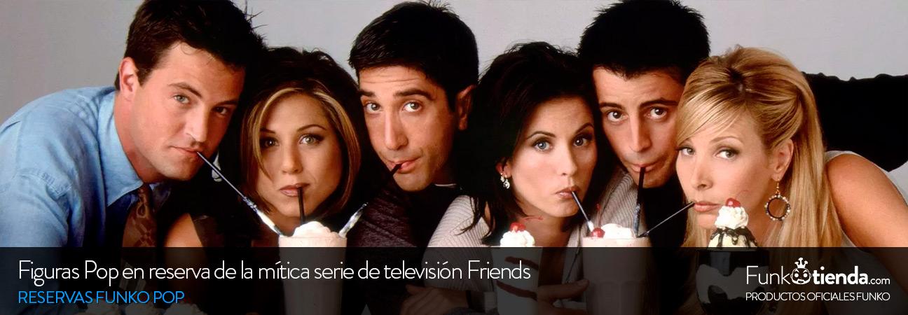 Figuras Pop en reserva de la mítica serie de Friends